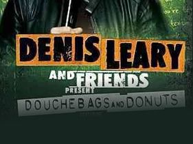 Dennis Leary - Douchebags and Donuts